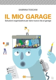 Il mio garage ebook by Sabrina Toscani