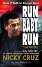 Run Baby Run ebook by Nicky Cruz