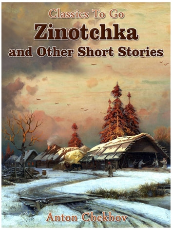 Zinotchka and Other Short Stories ebook by Anton Chekhov