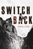 Switchback ebook by Danika Stone