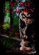 Night Garden ebook by Jane Timm Baxter