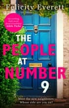 The People at Number 9: a gripping novel of jealousy and betrayal among friends ebook by Felicity Everett