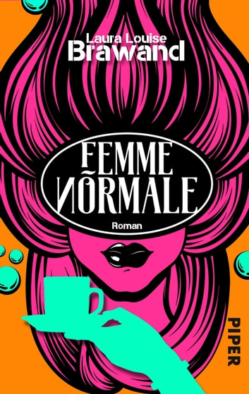 Femme Normale - Roman eBook by Laura Louise Brawand