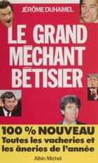 Le Grand Méchant Bêtisier ebook by Jérôme Duhamel