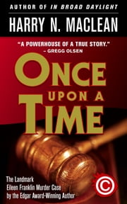Once Upon a Time - The landmark Eileen Franklin murder case ebook by Harry N. MacLean