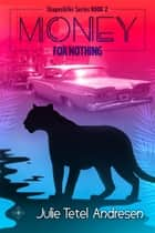 Money For Nothing - Shapeshifter Series Book 2 ebook by