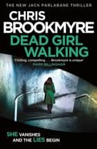 Dead Girl Walking ebook by Chris Brookmyre