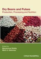 Dry Beans and Pulses ebook by Muhammad Siddiq,Mark A. Uebersax