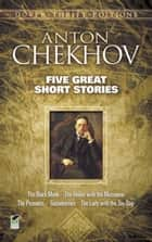 Five Great Short Stories ebook by Anton Chekhov