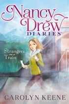 Strangers on a Train ebook by Carolyn Keene