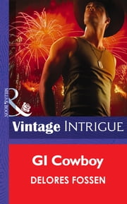 GI Cowboy (Mills & Boon Intrigue) (Daddy Corps, Book 1) 電子書 by Delores Fossen