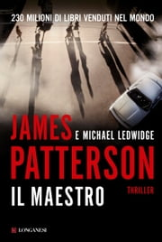 Il maestro - Un caso di Michael Bennett, negoziatore NYPD ebook by James Patterson, Michael Ledwidge