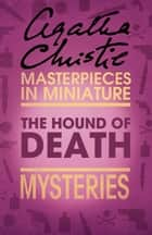 The Hound of Death: An Agatha Christie Short Story ebook by Agatha Christie