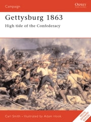 Gettysburg 1863 - High tide of the Confederacy ebook by Carl Smith,Mr Adam Hook