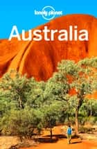Lonely Planet Australia ebook by Lonely Planet, Meg Worby, Kate Armstrong,...