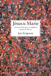 Jésus et Marie, version bilingue - Jesus and Mary, bilingual version ebook by Jon Ferguson