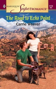 The Road to Echo Point ebook by Carrie Weaver