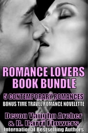 Romance Lovers 5-Book Bundle: Destined to Meet\Forever Sweethearts\Kissing the Man Next Door\Love at the Sea Bluffs Lodge\To Find That Love Again ebook by Devon Vaughn Archer,R. Barri Flowers