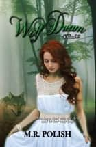 Wolf Dream ebook by M.R. Polish