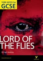 Lord of The Flies: York Notes for GCSE ebook by Sw Foster