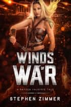 Winds of War - A Rayden Valkyrie Tale ebook by Stephen Zimmer