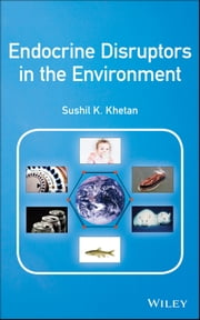 Endocrine Disruptors in the Environment ebook by Sushil K. Khetan