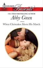 When Christakos Meets His Match ebook by Abby Green