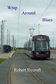 Wrap Around Blues ebook by Robert Rycroft