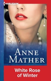 White Rose of Winter ebook by Anne Mather