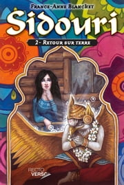 Sidouri - Tome 2 - Retour sur terre ebook by France-Anne Blanchet