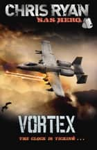 Vortex ebook by Chris Ryan