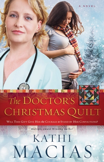 The Doctors Christmas Quilt Ebook By Kathi Macias 9781596698857