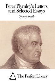 Peter Plymley's Letters and Selected Essays ebook by Sydney Smith