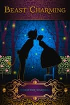 Beast Charming ebook by Jenniffer Wardell