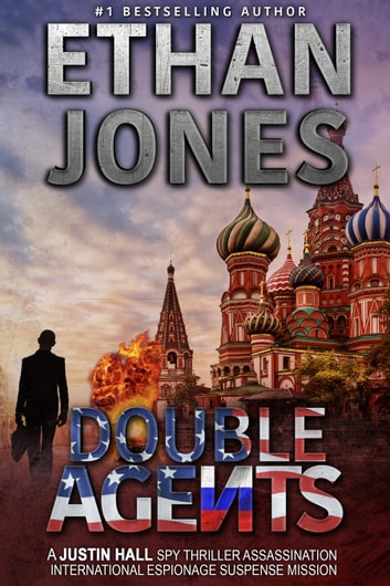 Double Agents: A Justin Hall Spy Thriller - Assassination International Espionage Suspense Mission - Book 4 ebook by Ethan Jones