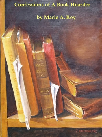 Confession of A Book Hoarder ebook by Marie Roy