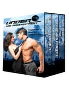 Under His Protection ebook by KyAnn Waters, T. C. Archer, Tarah Scott,...