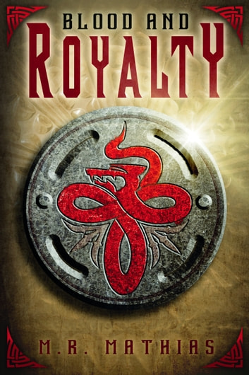 Blood and Royalty ebook by M. R. Mathias