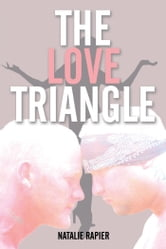 The Love Triangle ebook by Natalie Rapier
