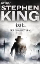 tot. - Roman ebook by Stephen King, Joachim Körber