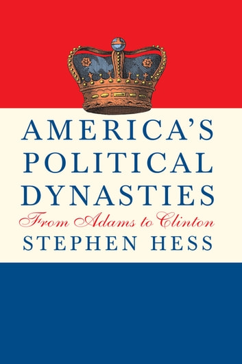 America's Political Dynasties - From Adams to Clinton ebook by Stephen Hess