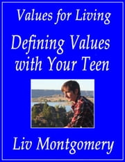 Defining Values with Your Teen ebook by Liv Montgomery