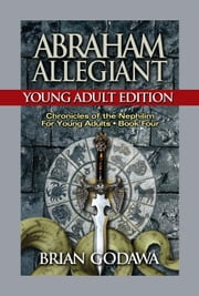 Abraham Allegiant: Young Adult Edition - Chronicles of the Nephilim for Young Adults, #4 ebook by Brian Godawa