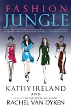Fashion Jungle ebook by Kathy Ireland, Rachel Van Dyken