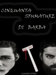 Cinquanta Sfumature di Barba ebook by Claudio Spina