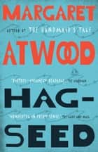Hag-Seed - The Tempest Retold ebook by Margaret Atwood