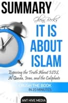 Glenn Beck's It IS About Islam: Exposing the Truth About ISIS, Al Qaeda, Iran, and the Caliphate | Summary ebook by Ant Hive Media