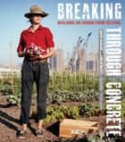 Breaking Through Concrete ebook by David Hanson,Edwin Marty