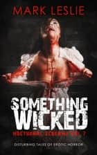 Something Wicked ebook by Mark Leslie