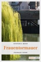 Frauentormauer ebook by Stefanie Mohr